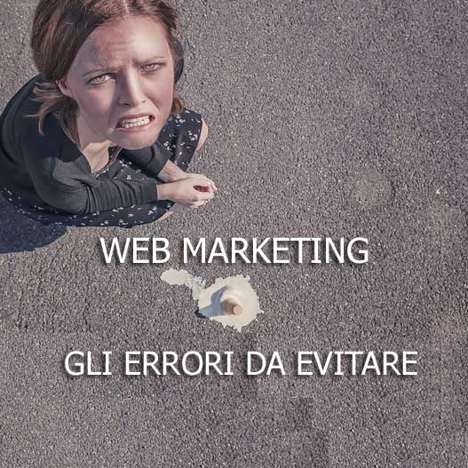 web marketing-gli errori da evitare